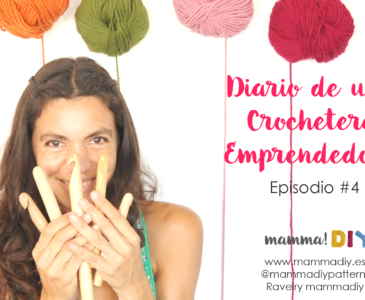diario de una crochetera emprendedora episodio 4 por mamma do it yourself
